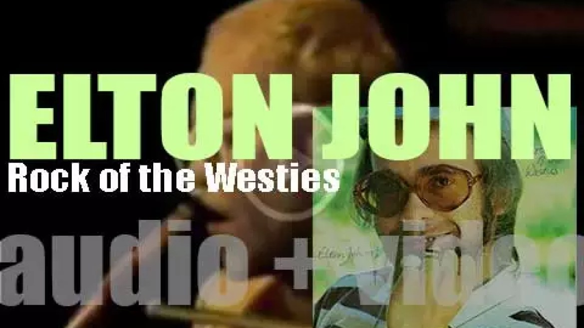 Elton John releases his tenth album : 'Rock of the Westies' featuring 'Island Girl' (1975)
