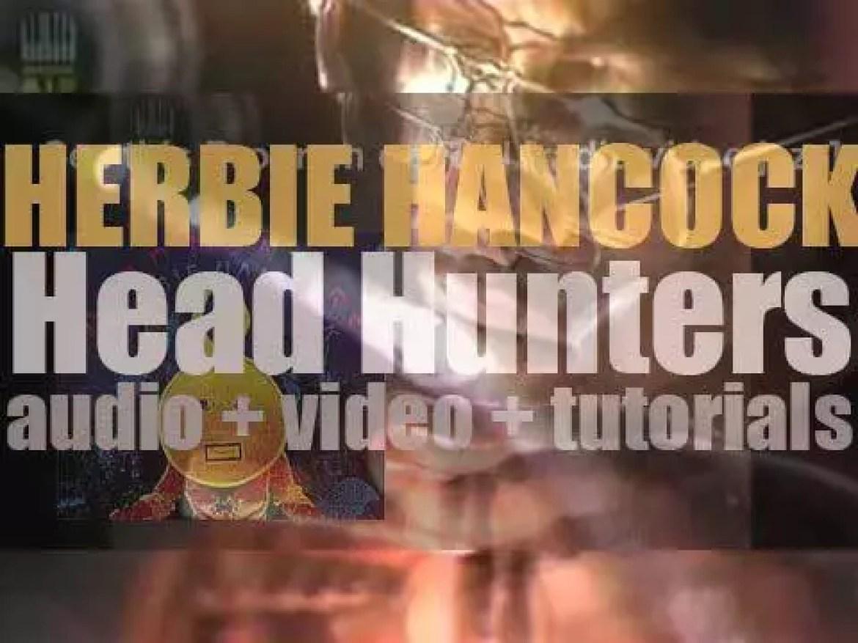 Herbie Hancock releases his twelfth album : 'Head Hunters' featuring 'Chameleon' and 'Watermelon Man' (1973)