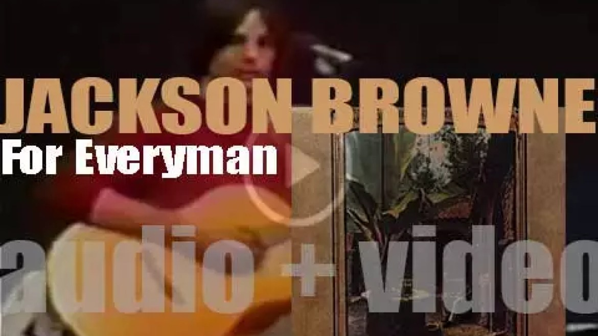 Asylum publish Jackson Browne's second album : 'For Everyman' (1973)