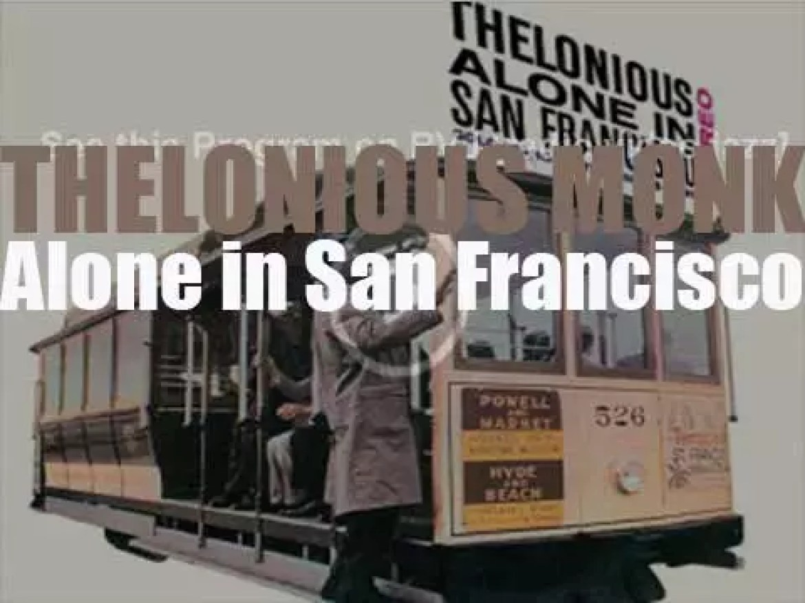 Thelonious Monk records his second album : 'Thelonious Alone in San Francisco' (1959)