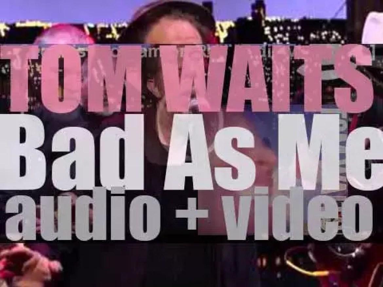 Anti publish Tom Waits' seventeenth album : 'Bad as Me' (2011)