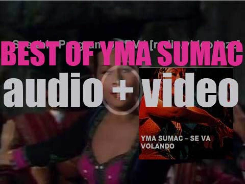 We remember Yma Sumac. 'Se Va Volando'