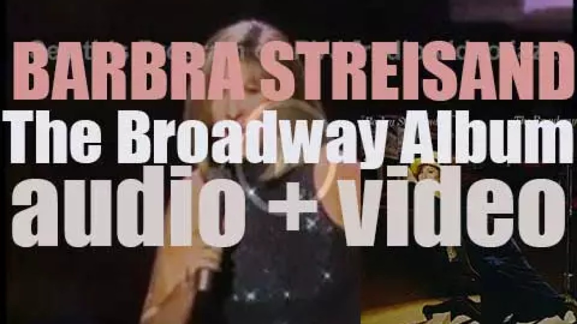 Columbia publish Barbra Streisand's twenty-fourth album : 'The Broadway Album' (1985)