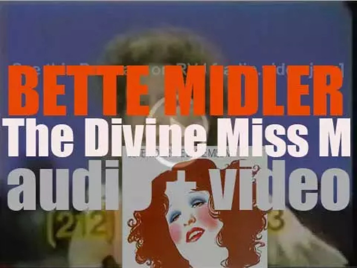 Atlantic publish Bette Midler's debut album 'The Divine Miss M' featuring 'Do You Want to Dance?', 'Chapel of Love,' 'Friends' and 'Boogie Woogie Bugle Boy' (1972)