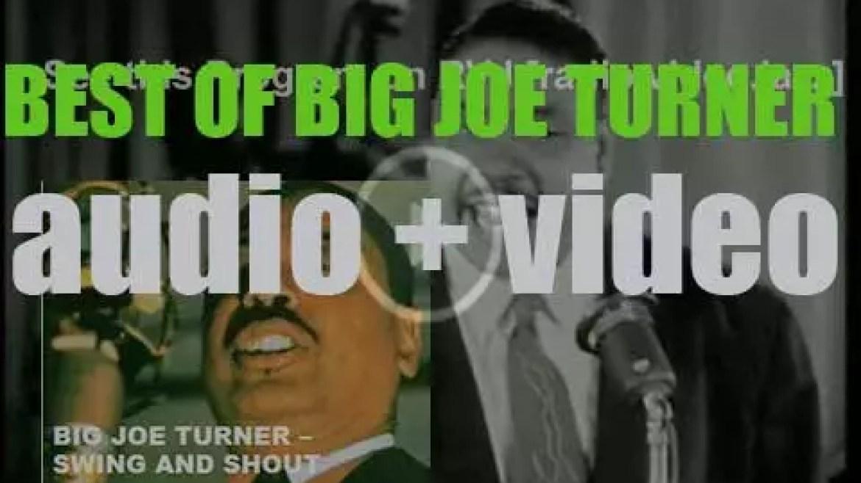 We remember Big Joe Turner. 'Swing And Shout'