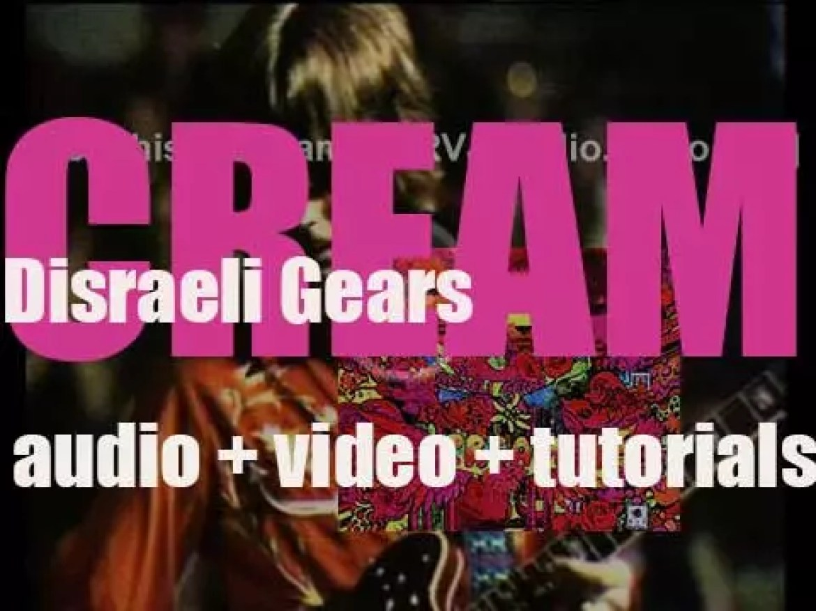 Cream release their second album : 'Disraeli Gears' featuring 'Strange Brew' and 'Sunshine of Your Love' (1967)
