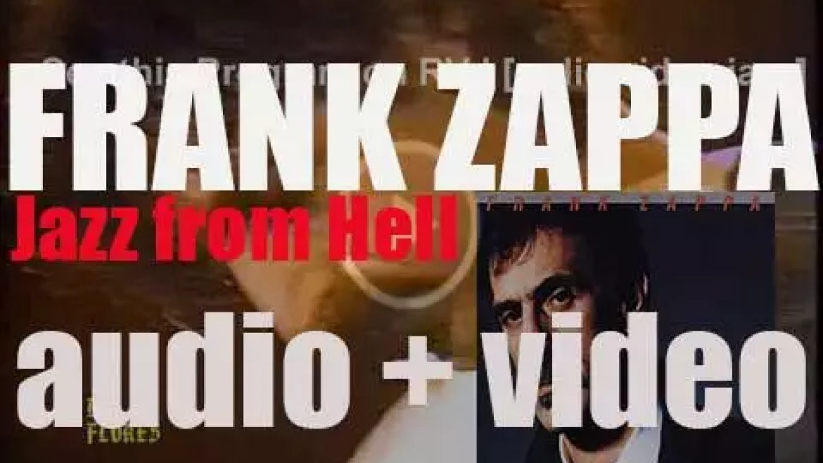 Frank Zappa releases 'Jazz from Hell,' an instrumental album (1986)