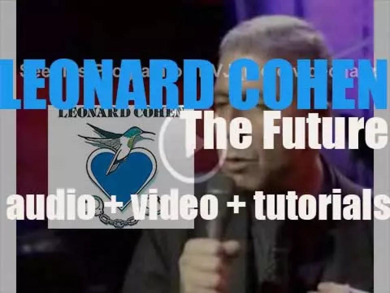 Columbia publish Leonard Cohen's ninth album : 'The Future' (1992)