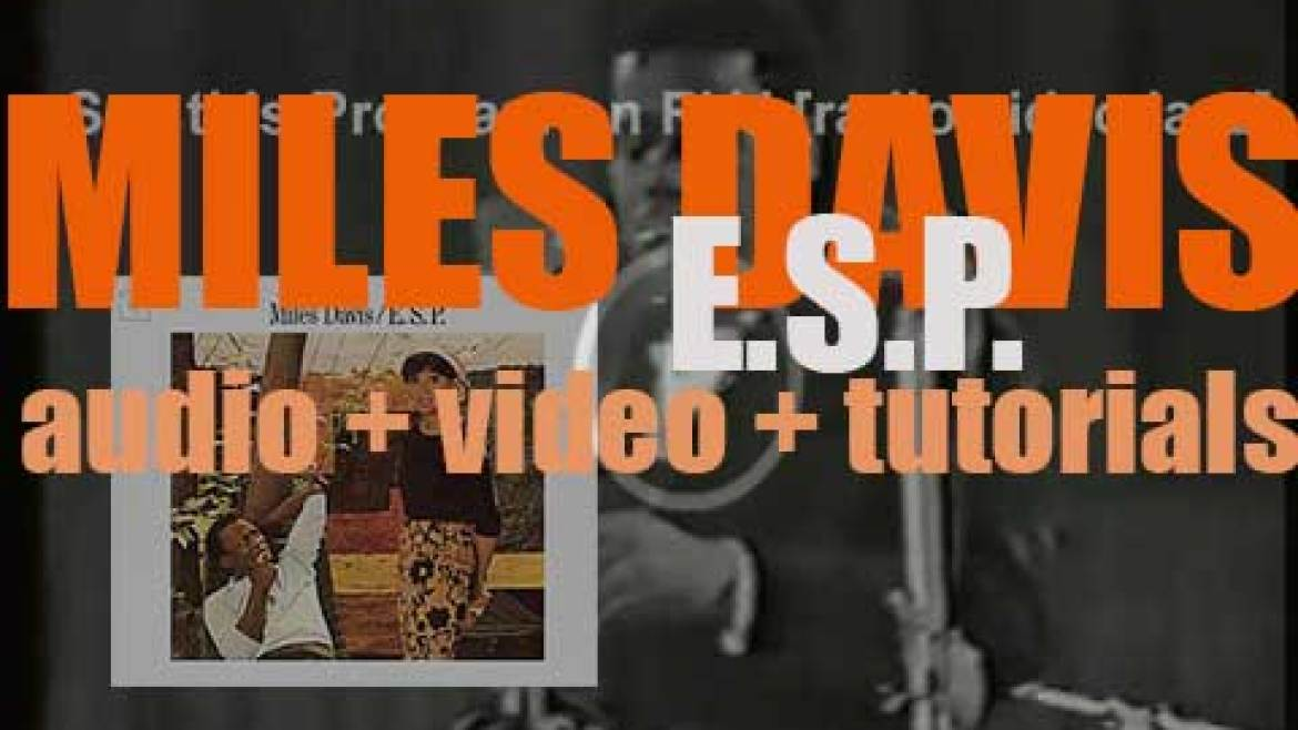 Columbia publish Miles Davis album : 'E.S.P.' recorded with Wayne Shorter, Herbie Hancock, Ron Carter and Tony Williams (1965)