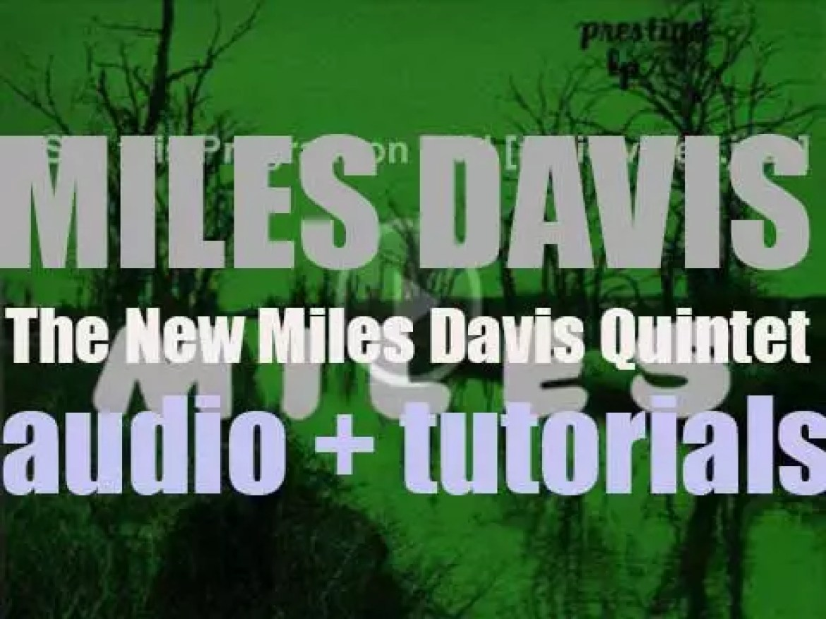 Miles Davis records 'Miles: The New Miles Davis Quintet' with John Coltrane, Red Garland, Paul Chambers and Philly Joe Jones (1955)