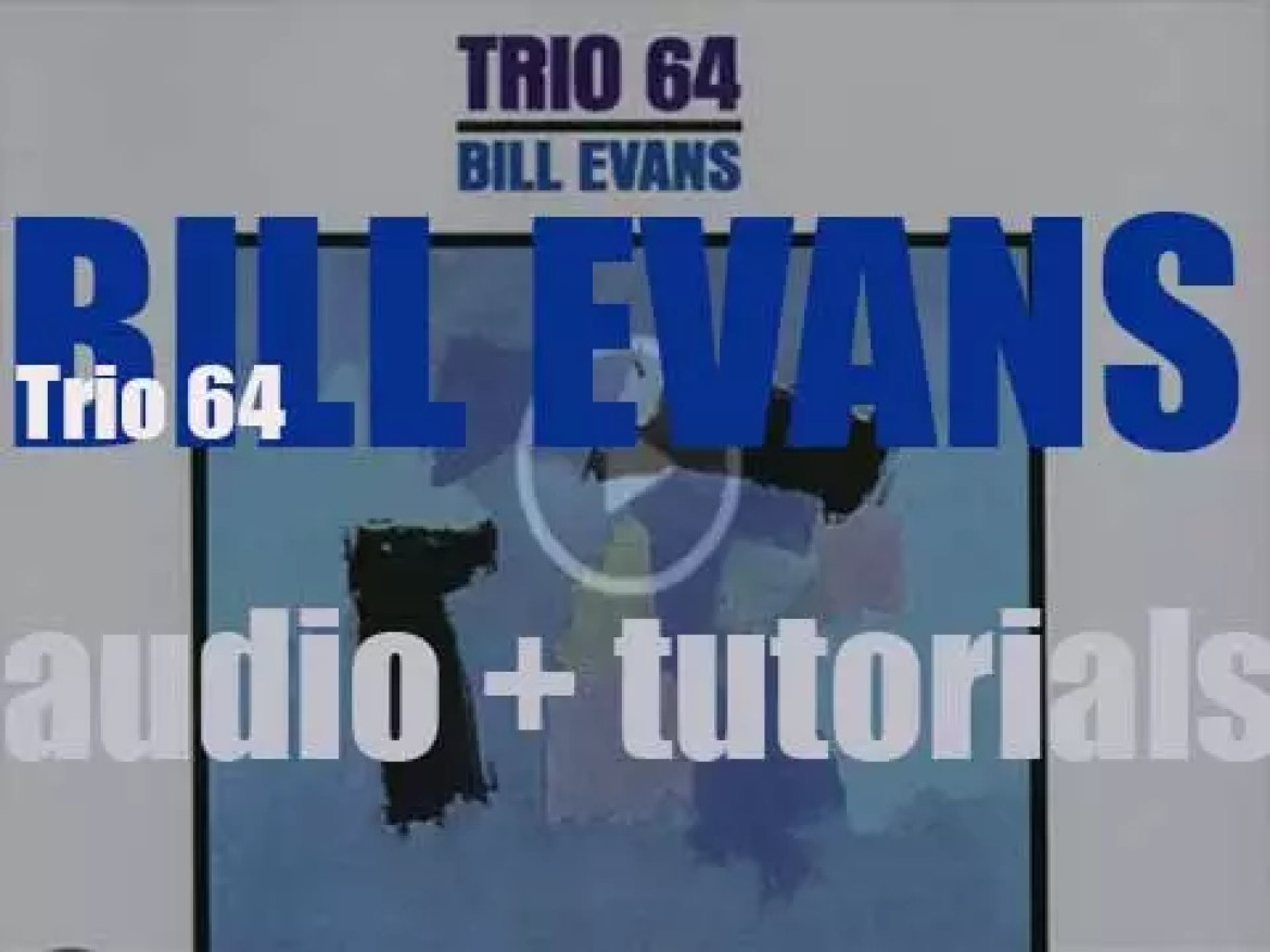 Bill Evans records 'Trio 64' with Gary Peacock and Paul Motian (1963)