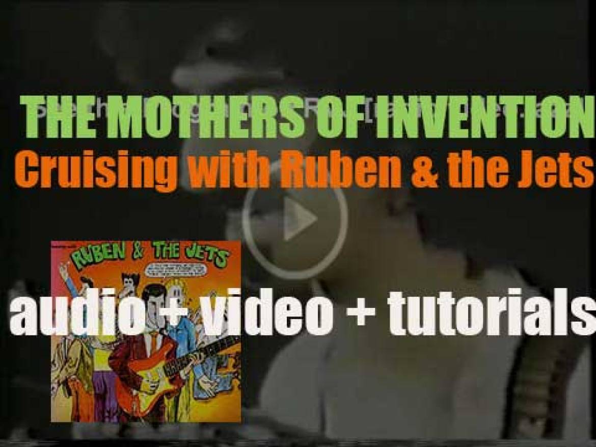 The Mothers of Invention release their fourth album : 'Cruising with Ruben & the Jets' (1968)