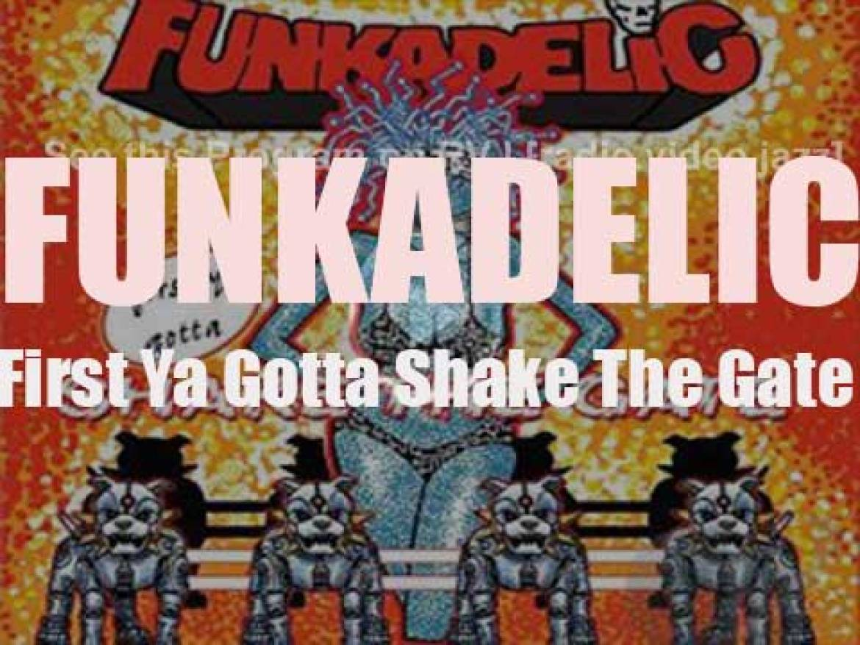 Funkadelic release the album : 'First Ya Gotta Shake the Gate' (2014)