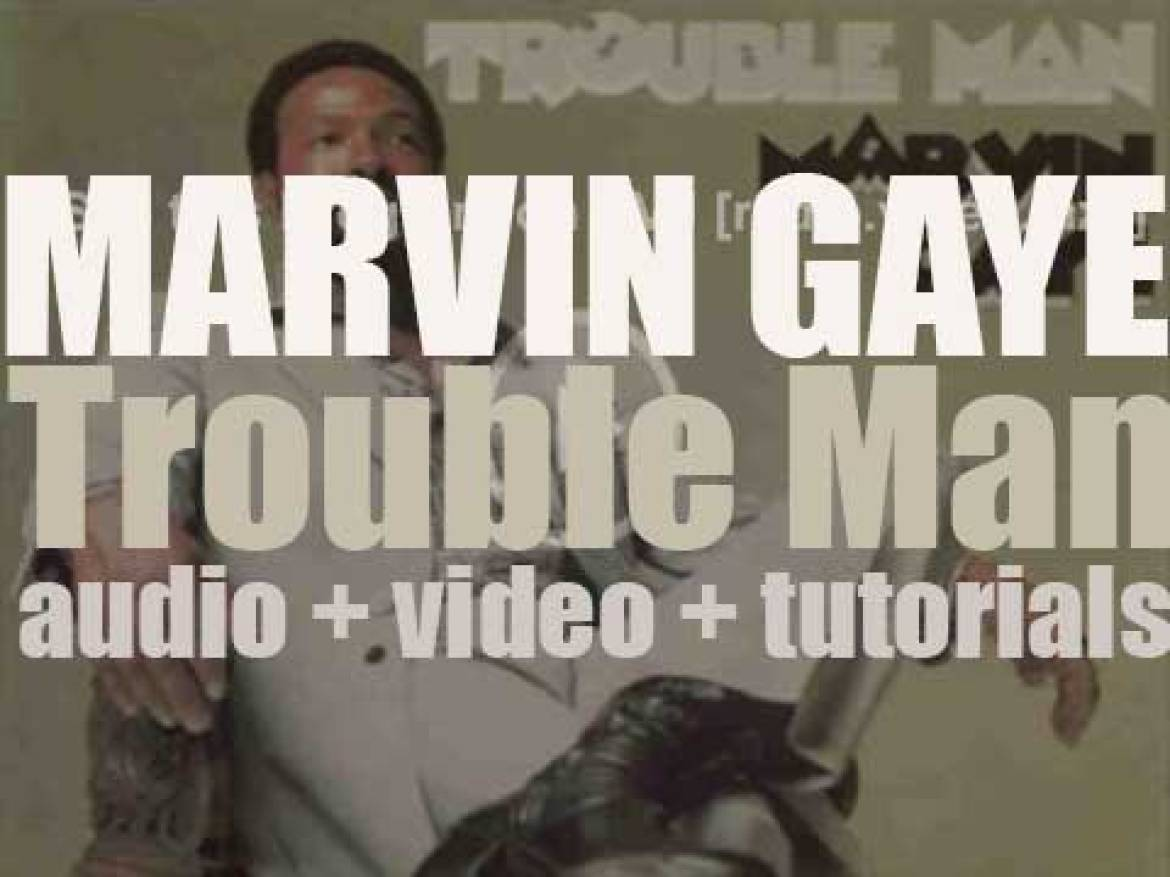 Tamla publish Marvin Gaye's 'Trouble Man,' a soundtrack album (1972)