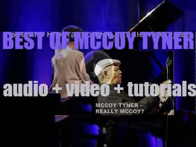 We Remember McCoy Tyner. 'Really McCoy?'