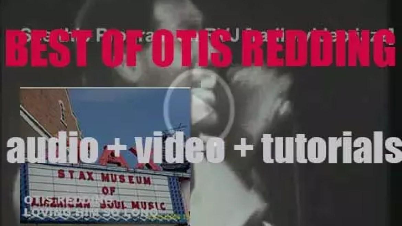 We remember Otis Redding. 'Loving Him So Long'