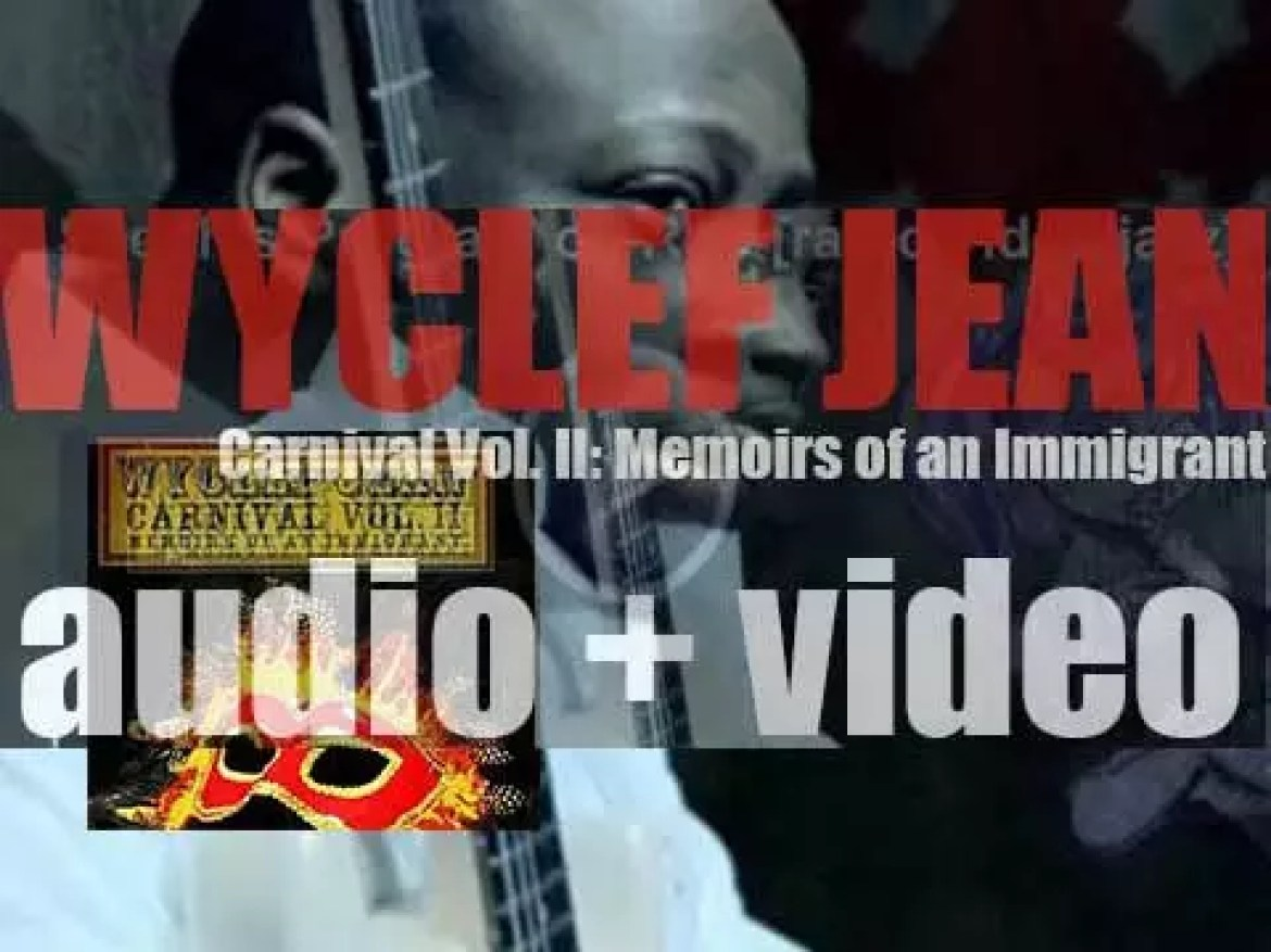 Wyclef Jean releases his sixth album : 'Carnival Vol. II: Memoirs of an Immigrant' (2007)