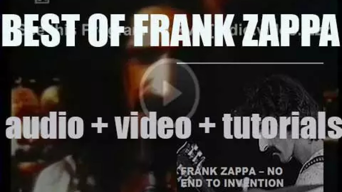 We remember Frank Zappa. 'No End To Invention'