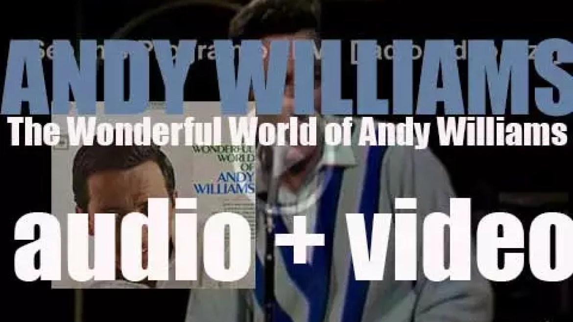 Andy Williams records the album 'The Wonderful World of Andy Williams' for Columbia Records (1963)