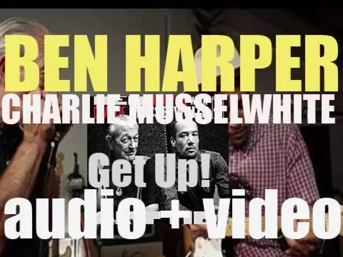 Stax publish 'Get Up!' a collaboration album by Charlie Musselwhite and Ben Harper (2013)