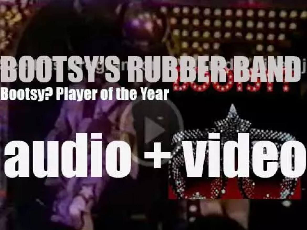 Warner Bros. Records publish Bootsy's Rubber Band's third album : 'Bootsy? Player of the Year' (1978)