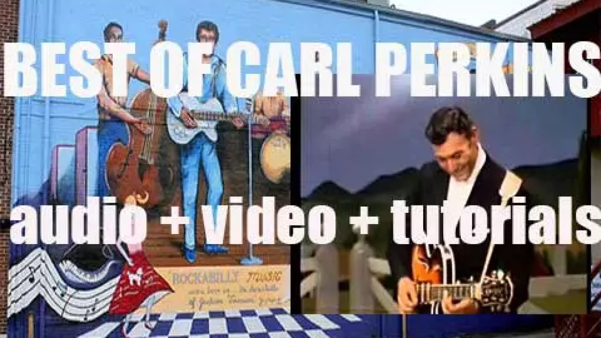 We remember Carl Perkins. 'Now Go, Carl, Go'