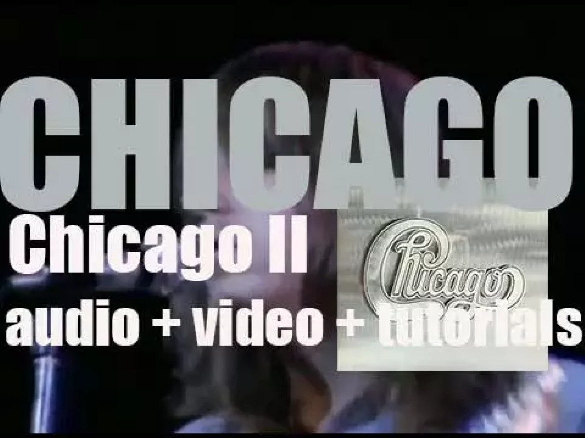 Columbia publish 'Chicago,' their second and eponymous album featuring 'Make Me Smile' and '25 or 6 to 4′ (1970)