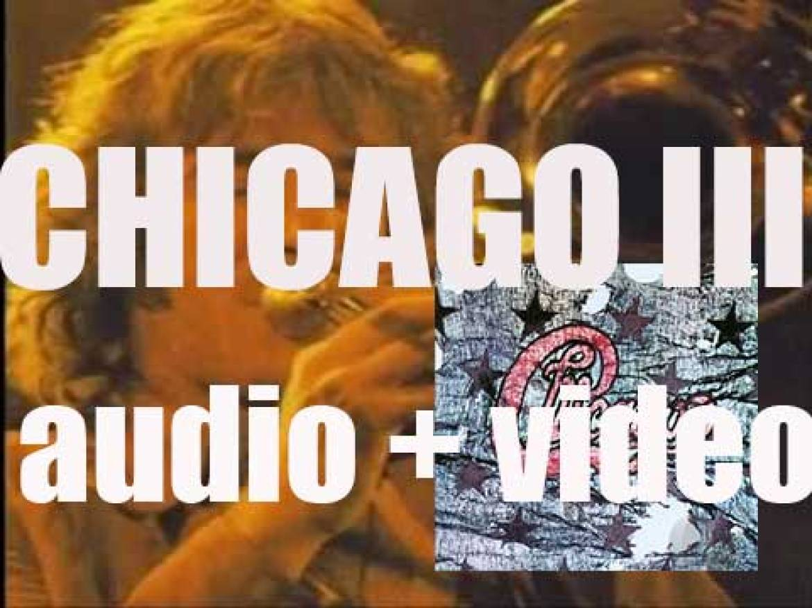 Chicago release their third (and double) album : 'Chicago III' (1971)