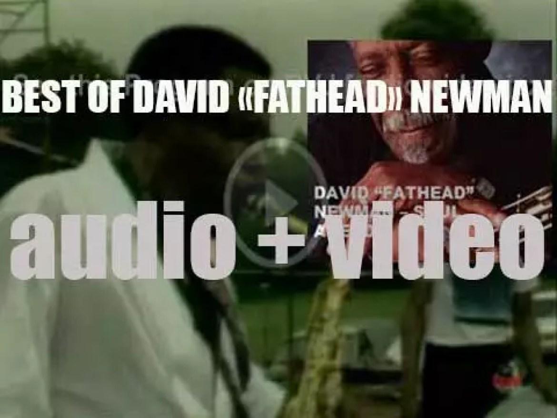 "We remember David ""Fathead"" Newman. 'Soul Ahead'"
