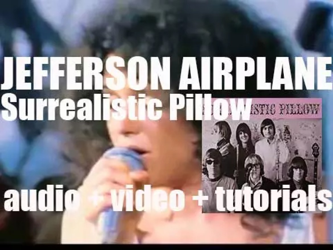 RCA publish Jefferson Airplane's second album : 'Surrealistic Pillow' featuring 'Somebody to Love' and 'White Rabbit' (1967)