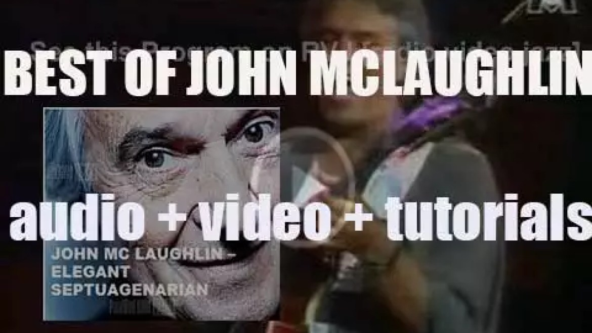 Happy Birthday John Mc Laughlin. 'Elegant Septuagenarian'