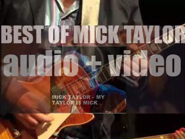 Happy Birthday Mick Taylor. 'My Taylor Is Mick'