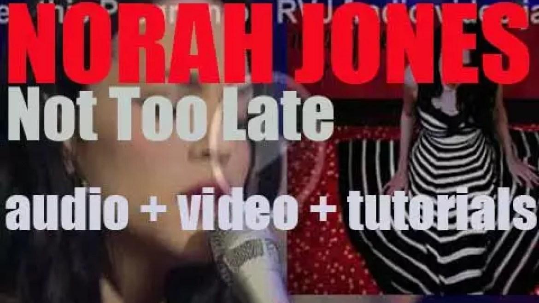 Blue Note publish Norah Jones' third album : 'Not Too Late' (2007)