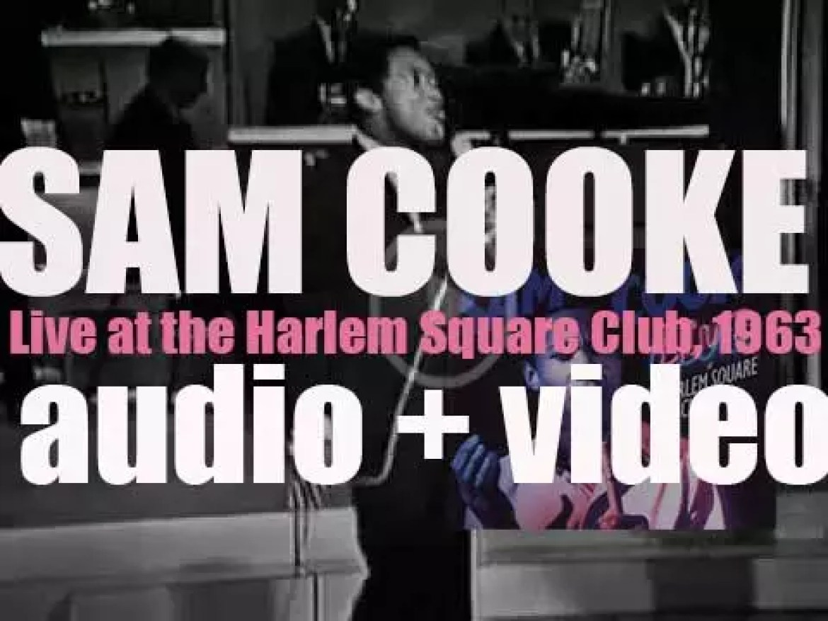 Sam Cooke records his second live album : 'Live at the Harlem Square Club, 1963' (1963)