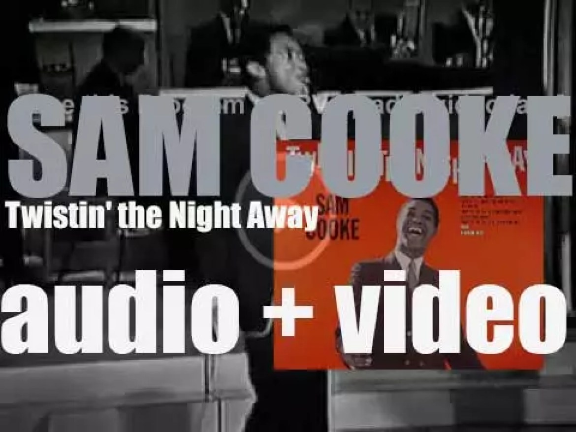 Sam Cooke records his tenth album : 'Twistin' the Night Away' for RCA (1961)