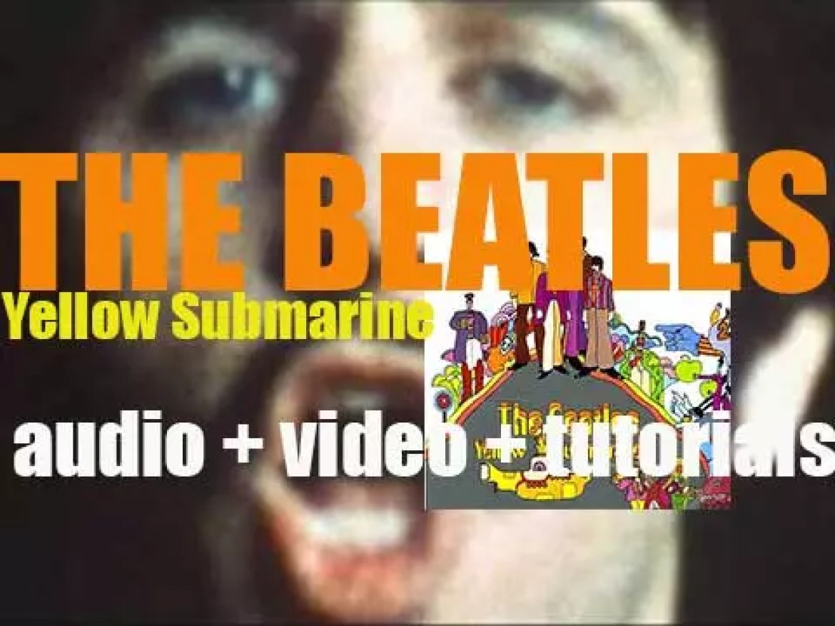 The Beatles release their tenth album : 'Yellow Submarine' featuring 'All You Need Is Love' (1969)