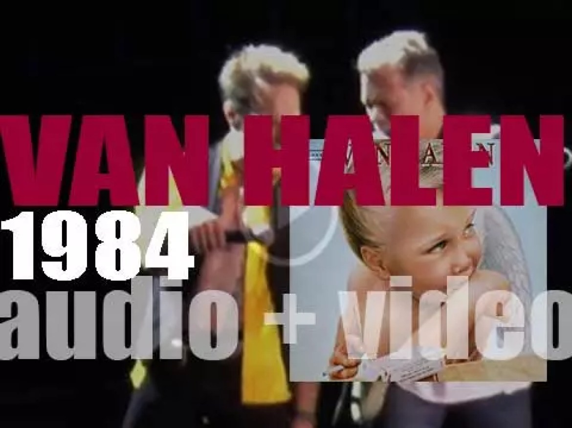 Van Halen release their sixth album : '1984' featuring 'Jump,' 'Panama' and 'I'll Wait' (1984)