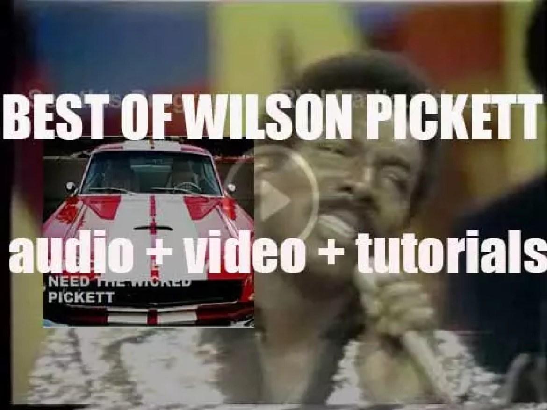 We remember Wilson Pickett. 'We Need The Wicked Pickett'