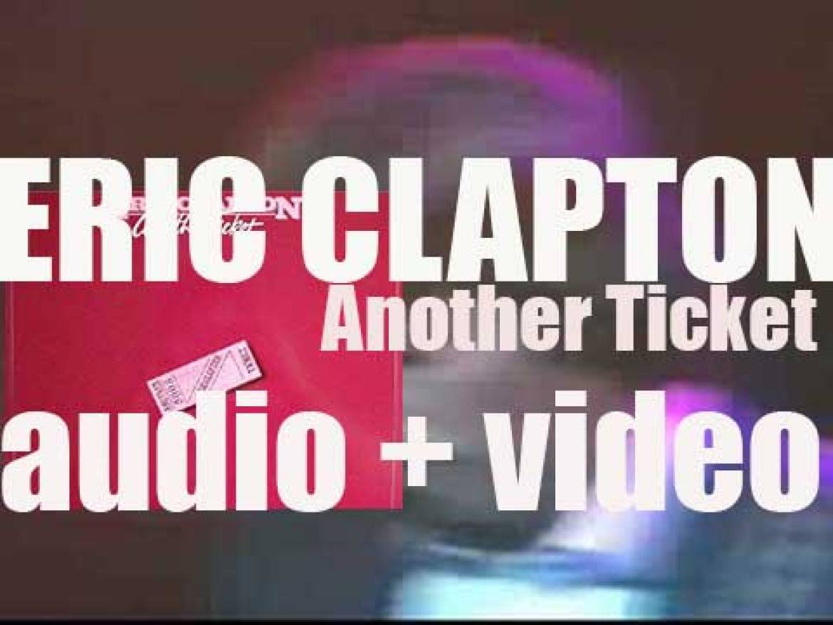 Polydor publish Eric Clapton's seventh album : 'Another Ticket' (1981)