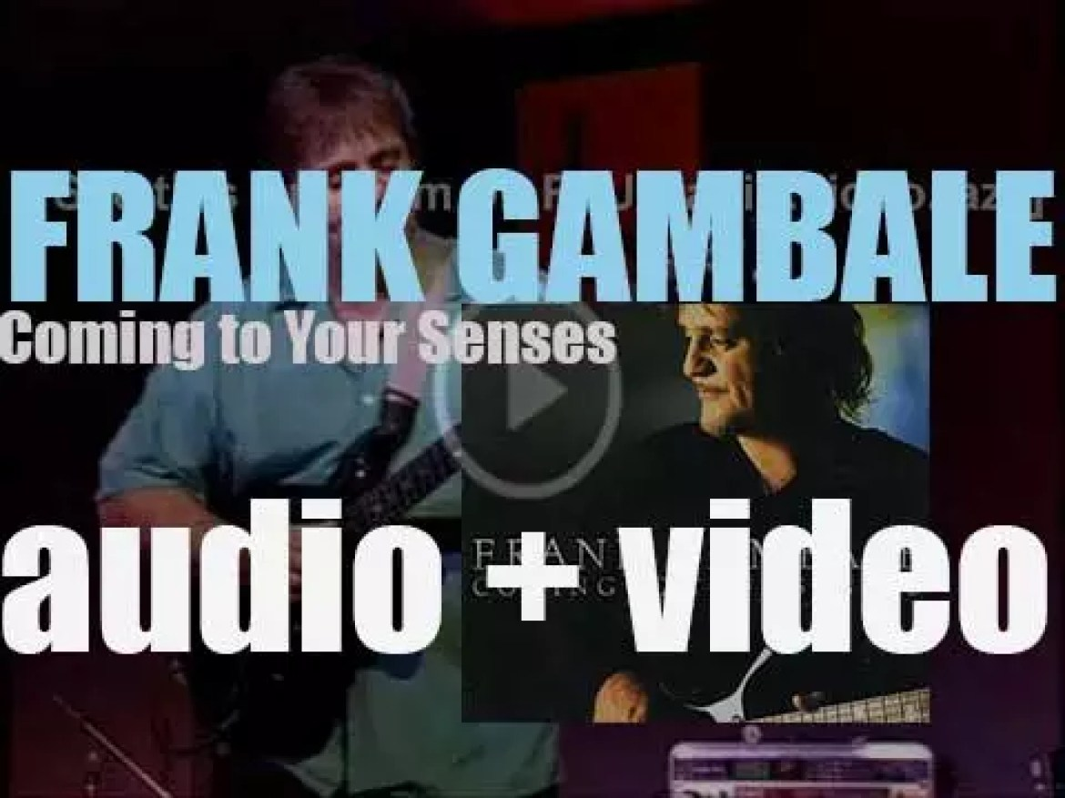Frank Gambale releases his eighth album : 'Coming to Your Senses' (2000)