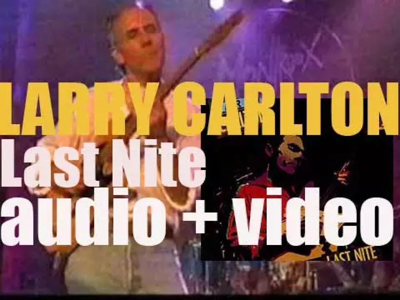 MCA Records publish Larry Carlton's  live album : 'Last Nite' (1986)