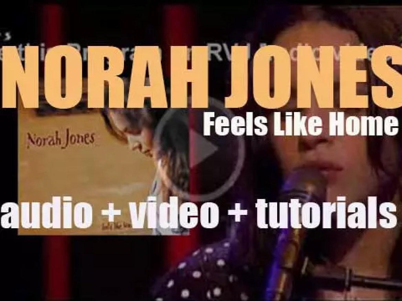 Blue Note publish Norah Jones' second album : 'Feels Like Home' featuring 'Sunrise' (2004)