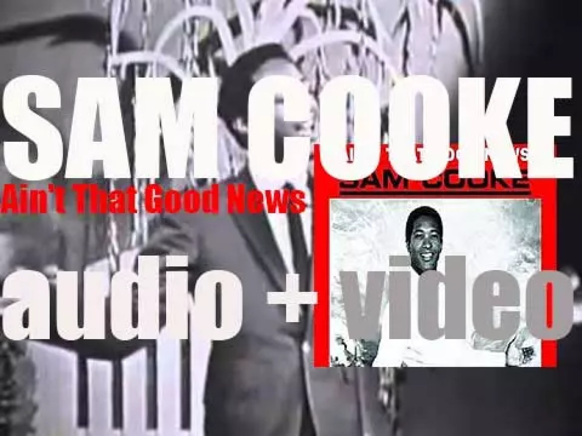 RCA publish Sam Cooke's last album of his lifetime : 'Ain't That Good News' featuring 'A Change Is Gonna Come' (1964)