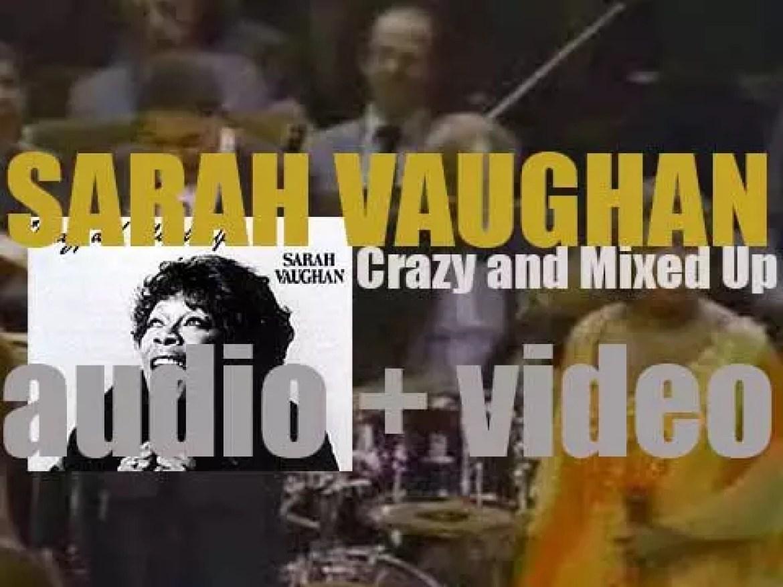 Sarah Vaughan records 'Crazy and Mixed Up' with Sir Roland Hanna, Joe Pass and more (1982)