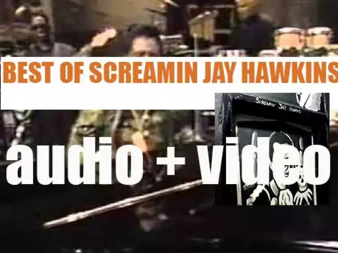 We remember Screamin Jay Hawkins. 'Give me a J. What's That Spell? Screamin' Jay'