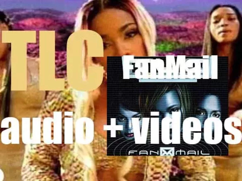 TLC release 'FanMail,' their third album featuring 'No Scrubs' (1999)