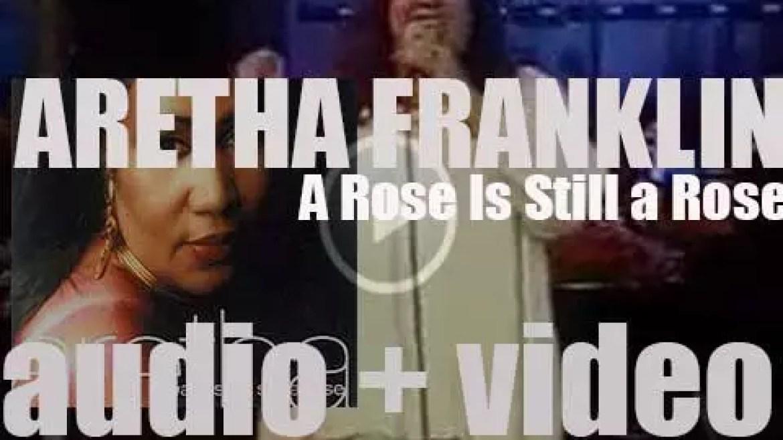 Arista publish Aretha Franklin's thirty-sixth album : 'A Rose  is Still a Rose' (1998)