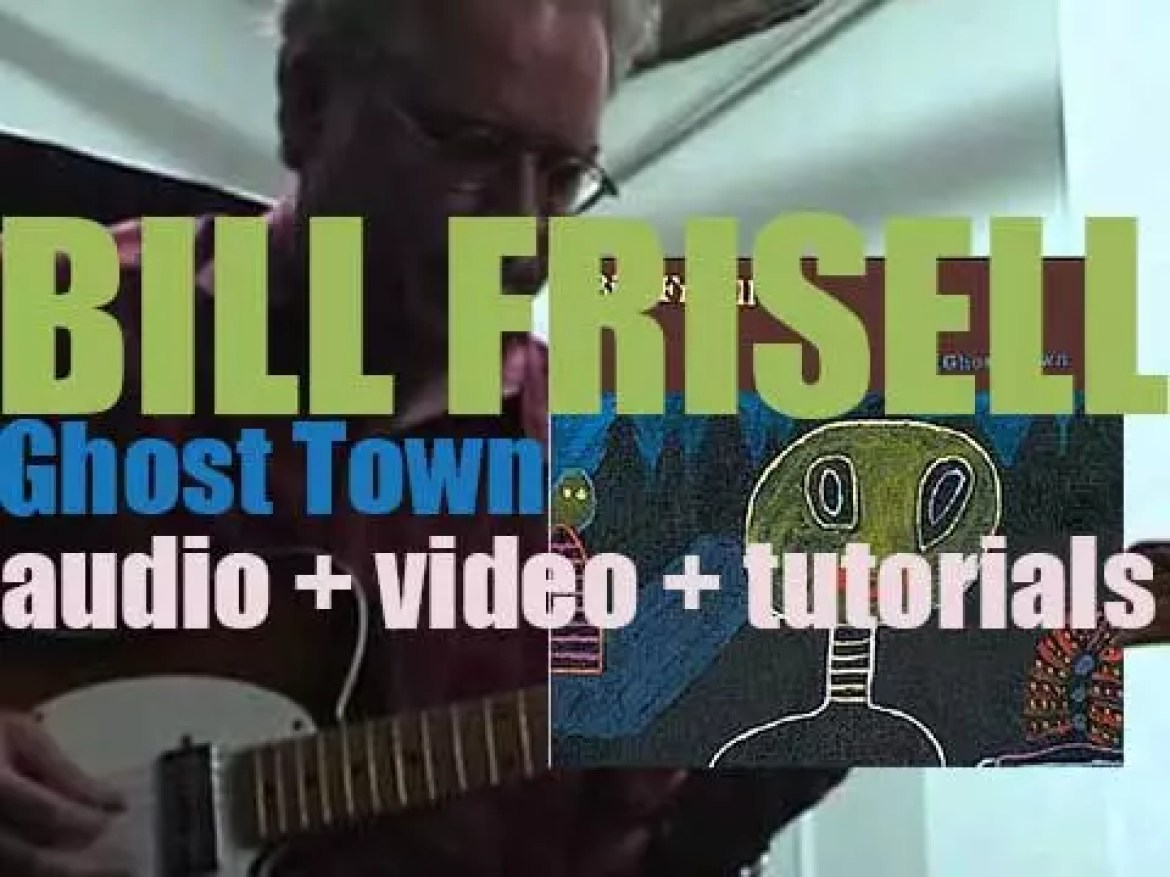 Elektra publishes 'Ghost Town' by Bill Frisell, his first with guitar loops (2000)