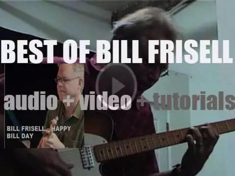 Happy Birthday to Bill Frisell. 'Happy Bill Day'