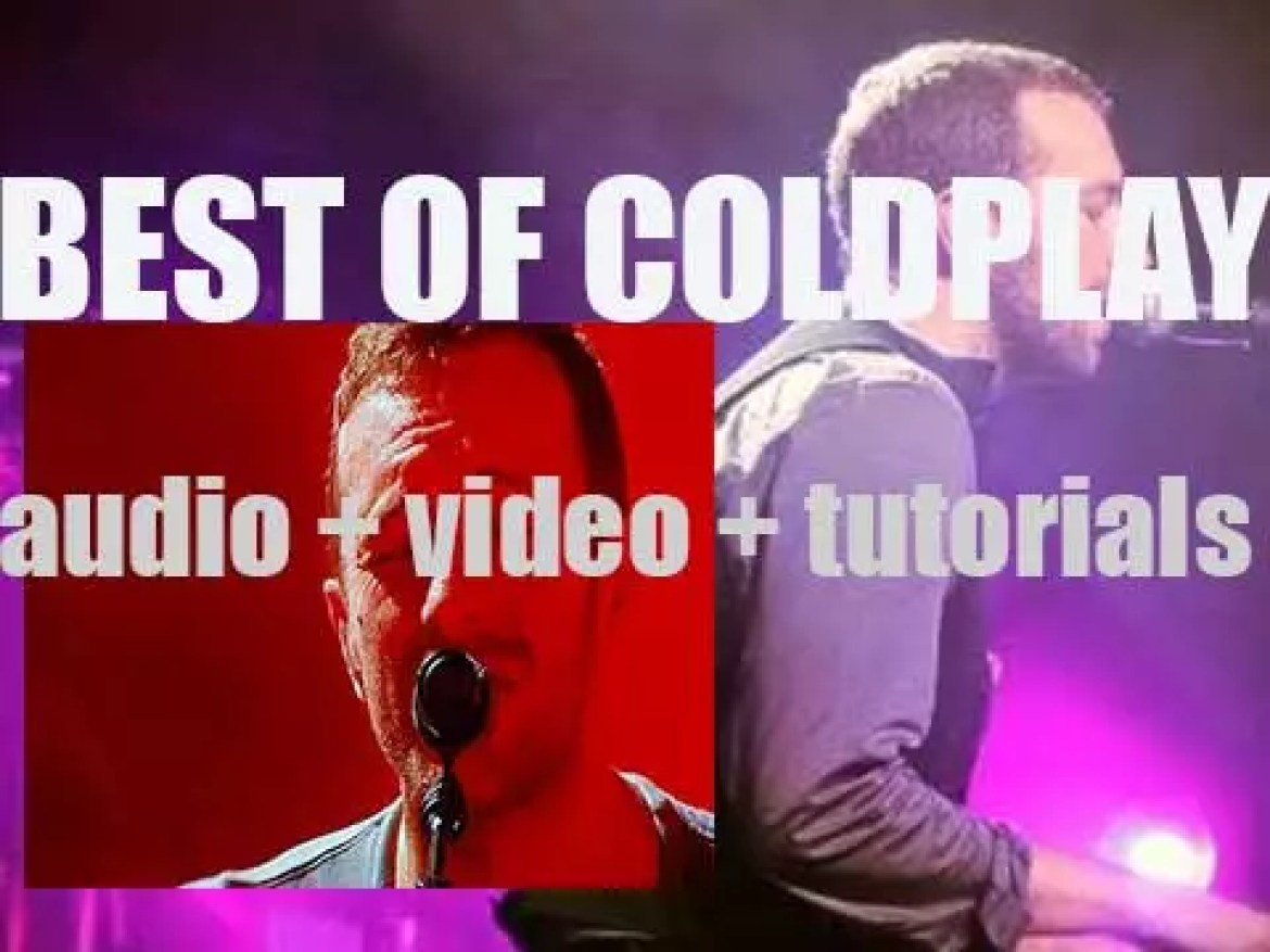 We wish Chris Martin a happy Birthday, the day is perfect for a 'Coldplay At Their Bests' post